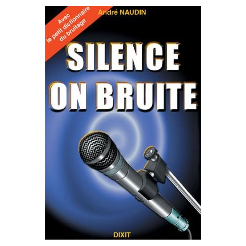 Silence, on bruite